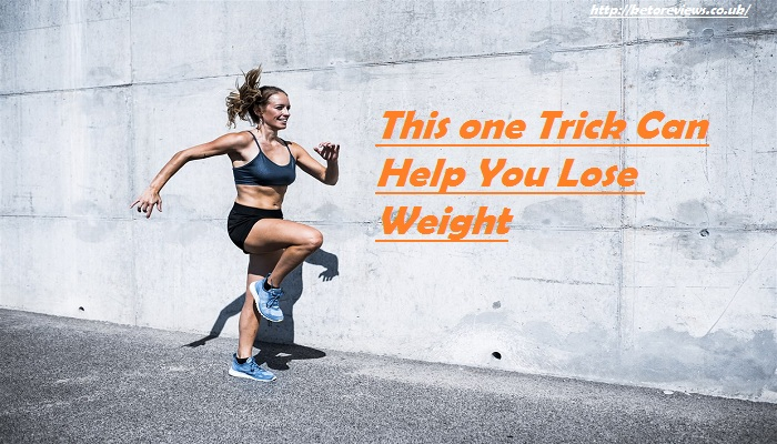 This One Trick Can Help You Lose Weight